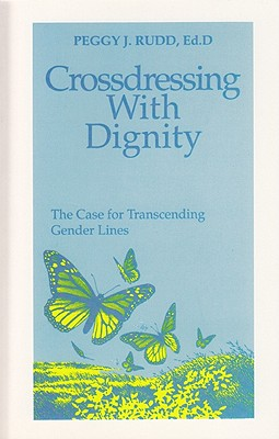 Crossdressing With Dignity By Rudd, Peggy J.
