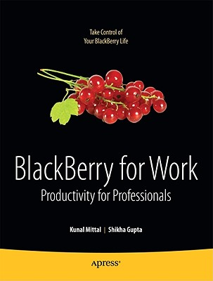BlackBerry for Work By Mittal, Kunal/ Gupta, Shikha